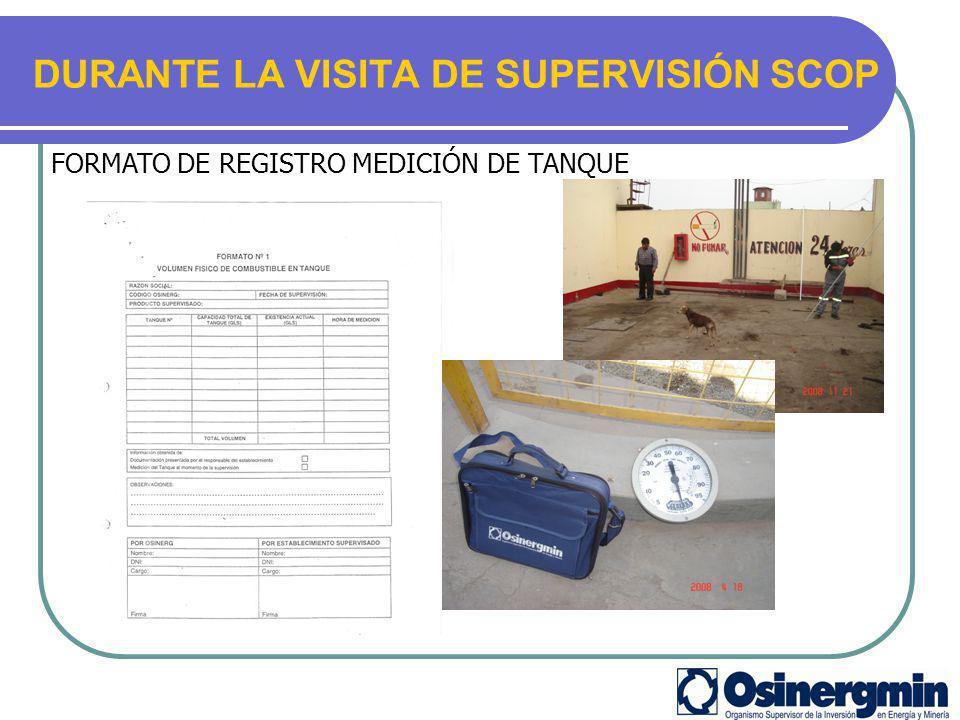 DURANTE LA VISITA DE SUPERVISIÓN SCOP FORMATO DE REGISTRO MEDICIÓN DE TANQUE