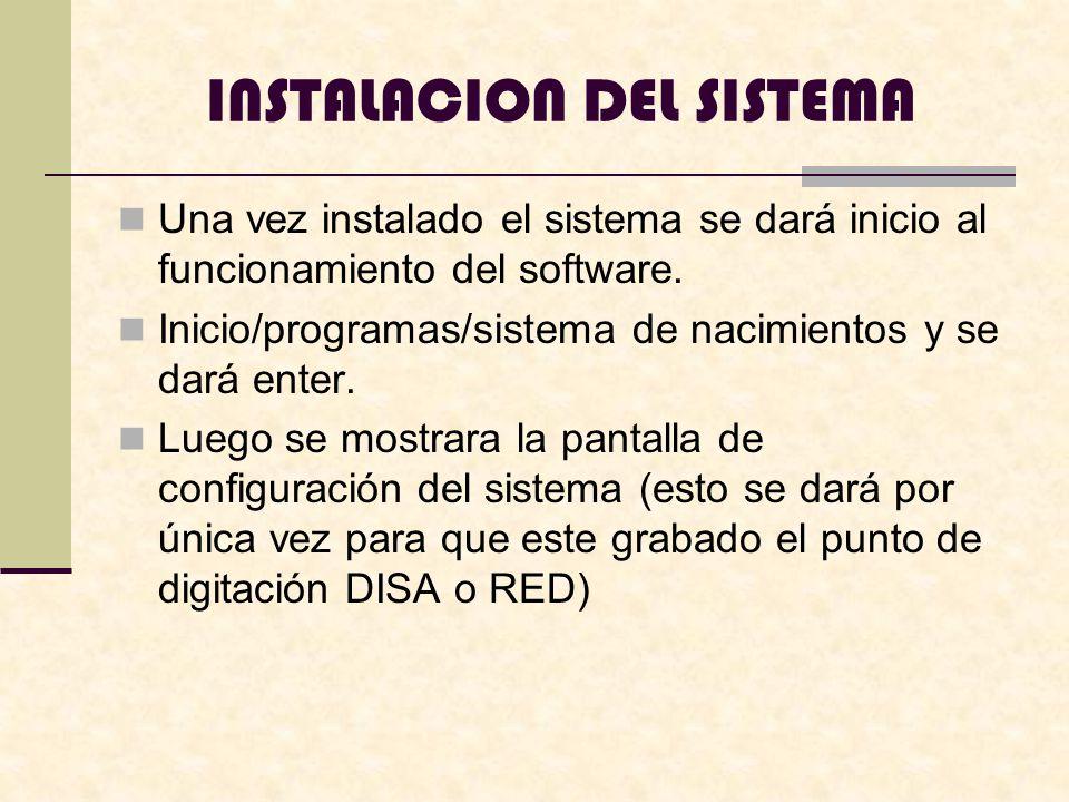 Una vez instalado el sistema se dará inicio al funcionamiento del software.