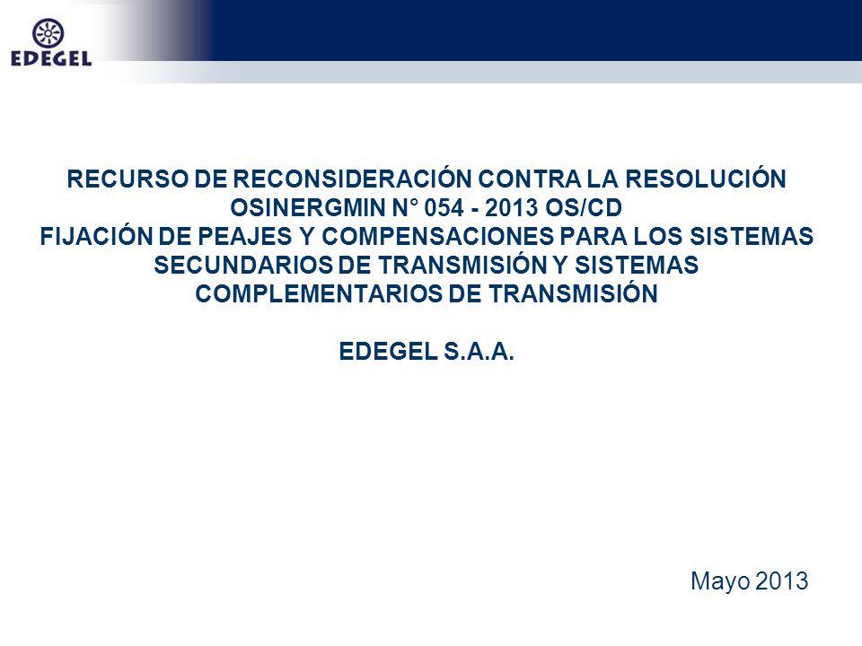 RECURSO DE RECONSIDERACIÓN CONTRA LA RESOLUCIÓN OSINERGMIN N° 054 - 2013 OS/CD FIJACIÓN DE PEAJES Y COMPENSACIONES PARA LOS SISTEMAS SECUNDARIOS DE TR