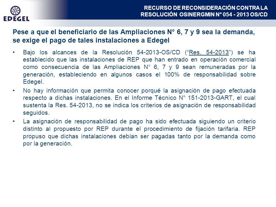 Pese a que el beneficiario de las Ampliaciones N° 6, 7 y 9 sea la demanda, se exige el pago de tales instalaciones a Edegel Bajo los alcances de la Resolución 54-2013-OS/CD (Res.