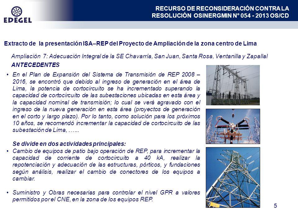 Ampliación 7: Adecuación Integral de la SE Chavarría, San Juan, Santa Rosa, Ventanilla y Zapallal 5 ANTECEDENTES En el Plan de Expansión del Sistema d