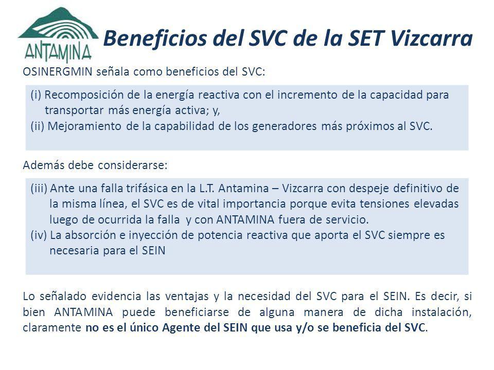 Beneficios del SVC de la SET Vizcarra OSINERGMIN señala como beneficios del SVC: Además debe considerarse: Lo señalado evidencia las ventajas y la necesidad del SVC para el SEIN.