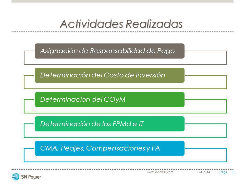 5 Page Actividades Realizadas 8-Jun-14www.snpower.com Asignación de Responsabilidad de PagoDeterminación del Costo de InversiónDeterminación del COyMD