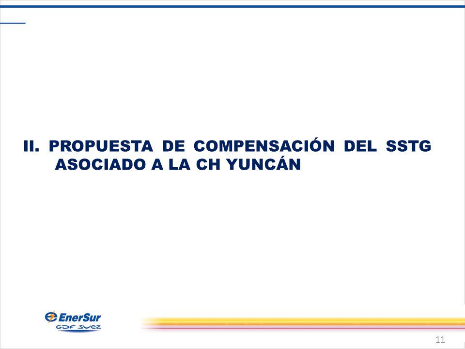 11 II. PROPUESTA DE COMPENSACIÓN DEL SSTG ASOCIADO A LA CH YUNCÁN