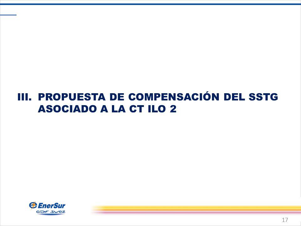 17 III.PROPUESTA DE COMPENSACIÓN DEL SSTG ASOCIADO A LA CT ILO 2
