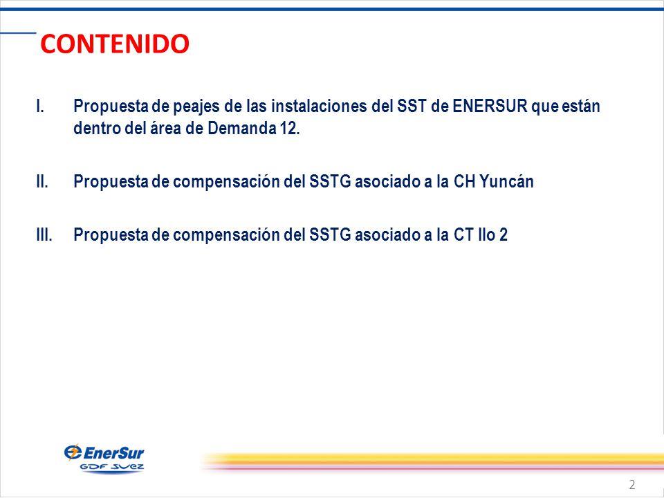 2 CONTENIDO I.Propuesta de peajes de las instalaciones del SST de ENERSUR que están dentro del área de Demanda 12.