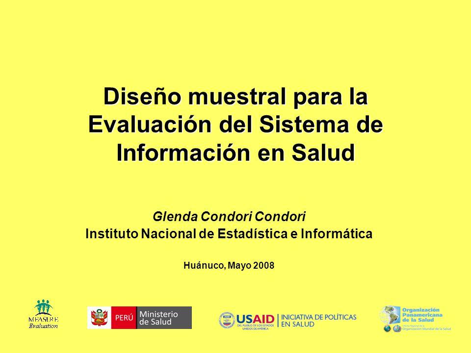 Diseo muestral para la Evaluación del Sistema de Información en Salud Diseño muestral para la Evaluación del Sistema de Información en Salud Glenda Co