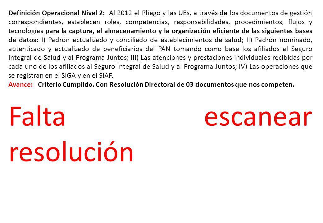 Definición Operacional Nivel 2: Al 2012 el Pliego y las UEs, a través de los documentos de gestión correspondientes, establecen roles, competencias, r