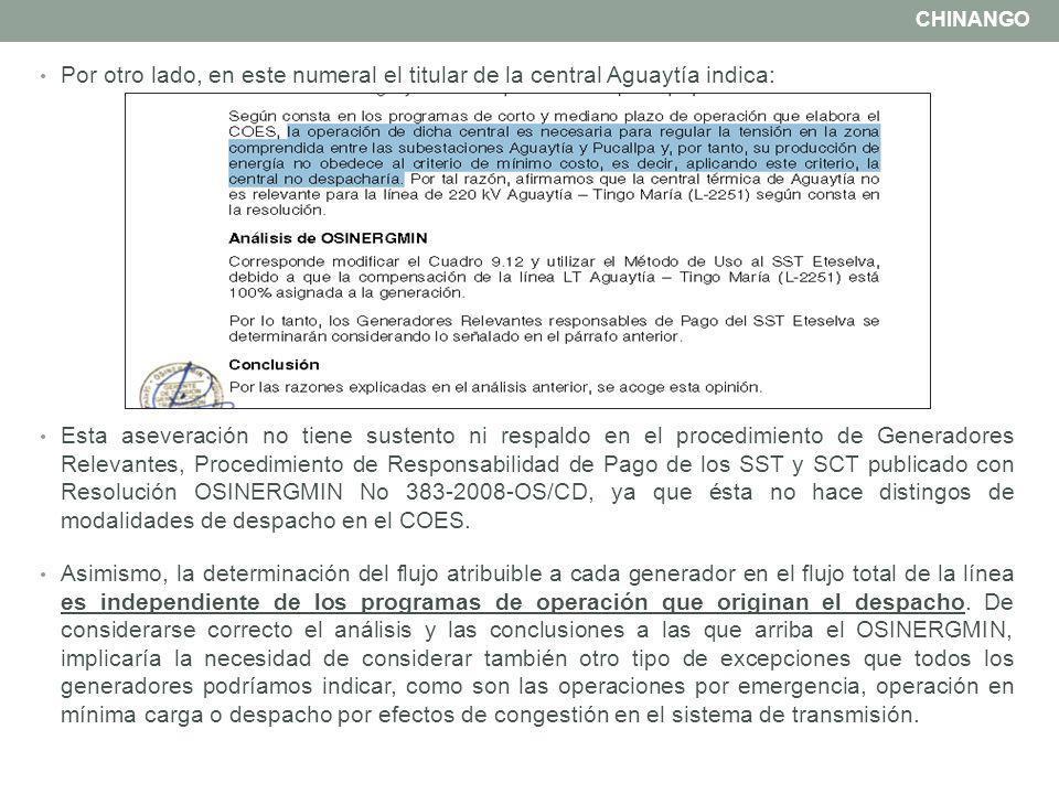 Por otro lado, en este numeral el titular de la central Aguaytía indica: Esta aseveración no tiene sustento ni respaldo en el procedimiento de Generad