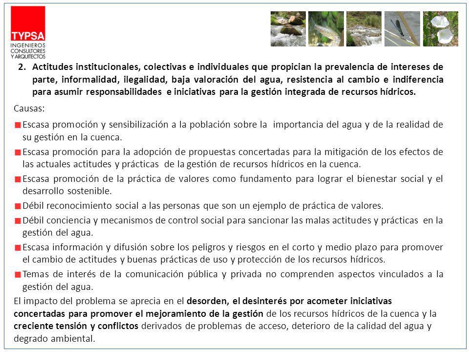3.Prevalecen prácticas de uso del recurso hídrico que propician el desperdicio, contaminación y degrado ambiental de la cuenca.
