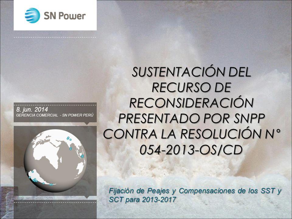 SUSTENTACIÓN DEL RECURSO DE RECONSIDERACIÓN PRESENTADO POR SNPP CONTRA LA RESOLUCIÓN N° 054-2013-OS/CD GERENCIA COMERCIAL - SN POWER PERÚ 8. jun. 2014