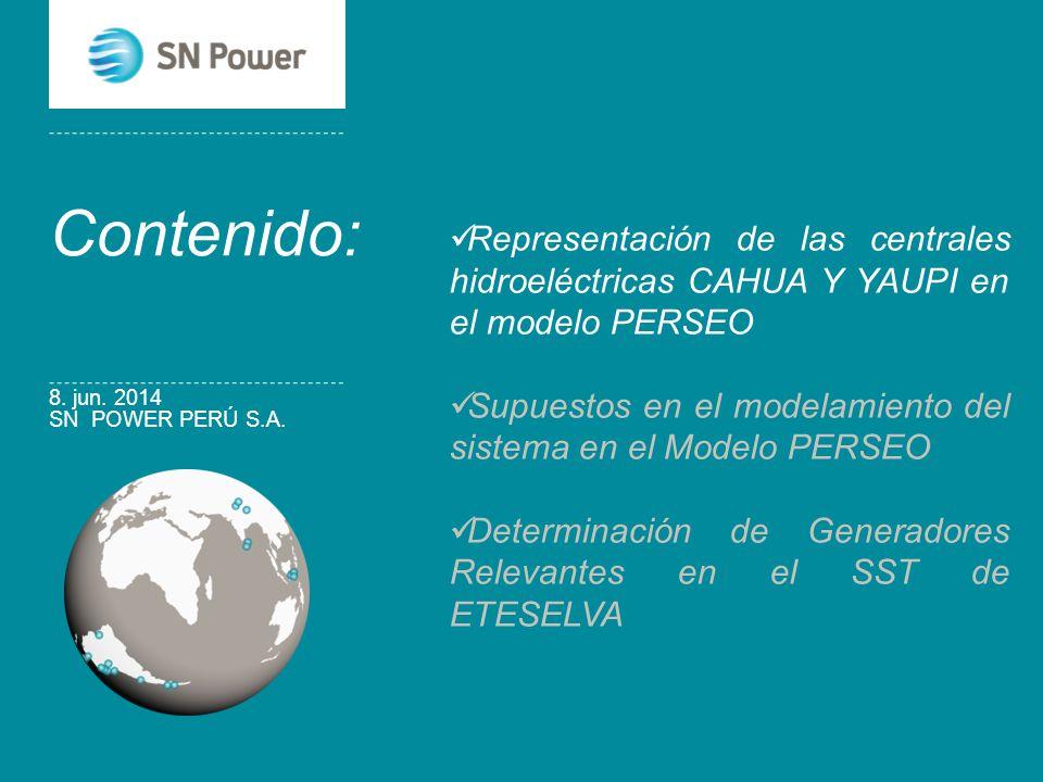 SN POWER PERÚ S.A. 8. jun. 2014 Por: Edson Hidalgo Contenido: Representación de las centrales hidroeléctricas CAHUA Y YAUPI en el modelo PERSEO Supues