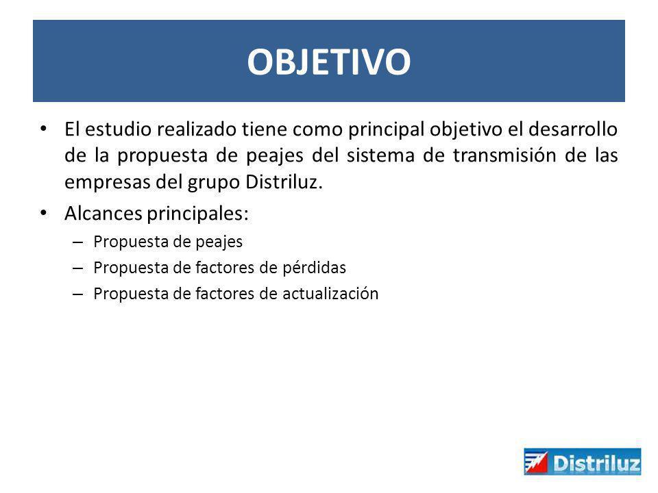 OBJETIVO El estudio realizado tiene como principal objetivo el desarrollo de la propuesta de peajes del sistema de transmisión de las empresas del gru