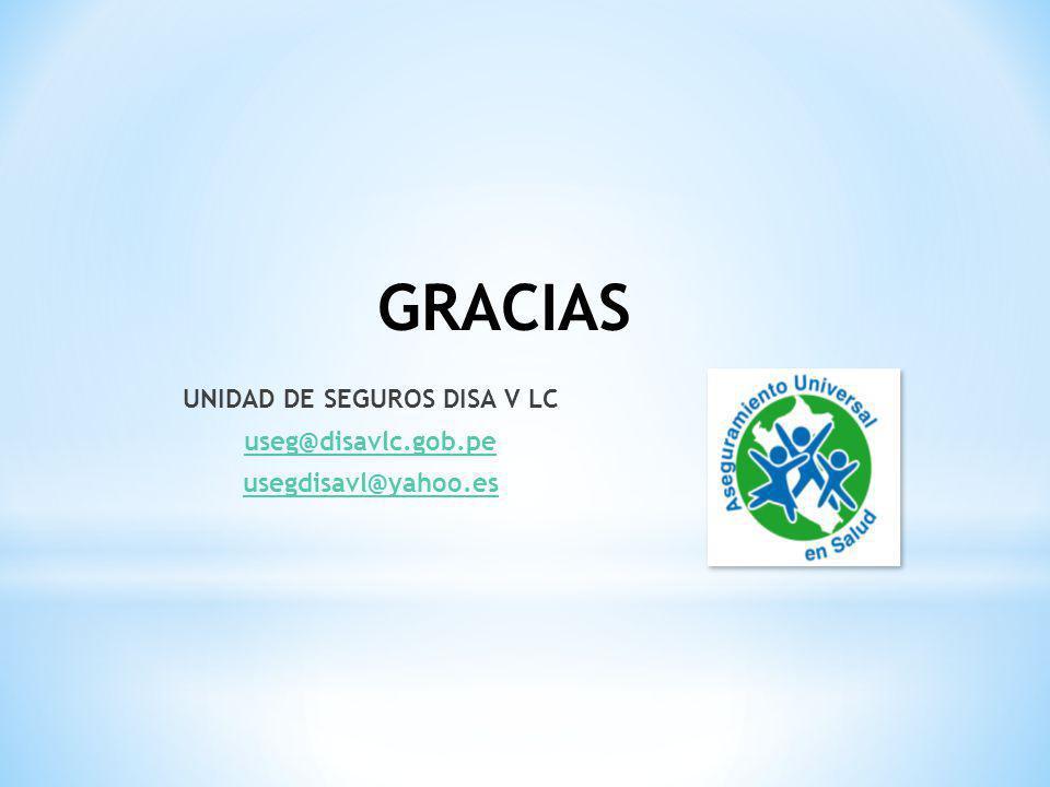 UNIDAD DE SEGUROS DISA V LC useg@disavlc.gob.pe usegdisavl@yahoo.es GRACIAS