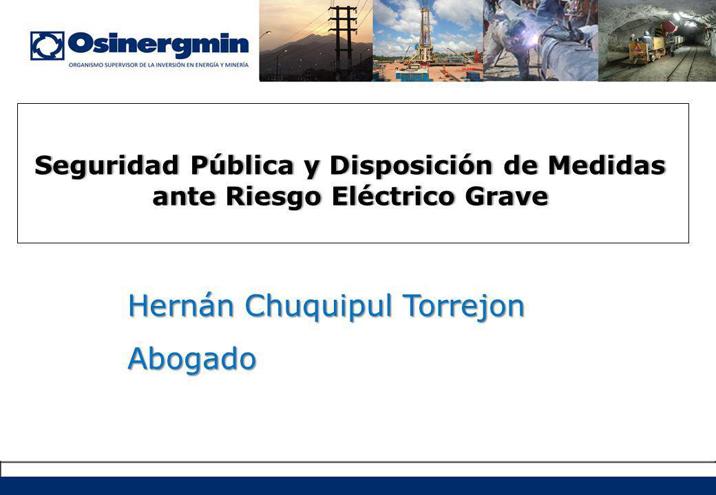 Seguridad Pública y Disposición de Medidas ante Riesgo Eléctrico Grave Hernán Chuquipul Torrejon Abogado
