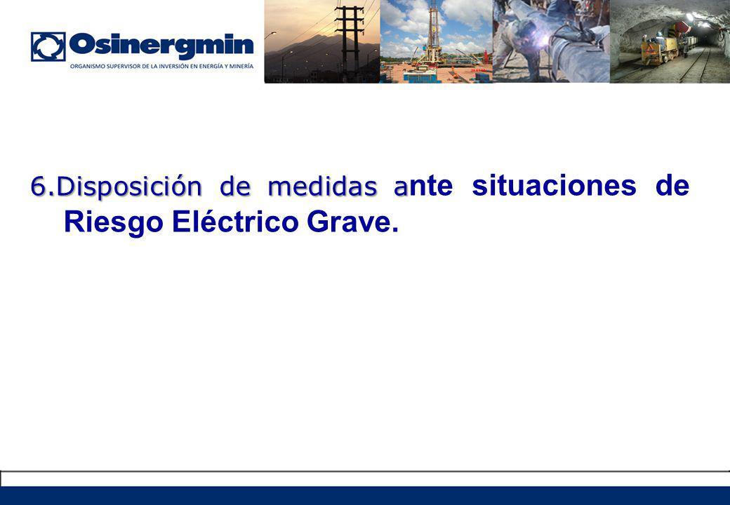 6.Disposición de medidas a 6.Disposición de medidas a nte situaciones de Riesgo Eléctrico Grave.