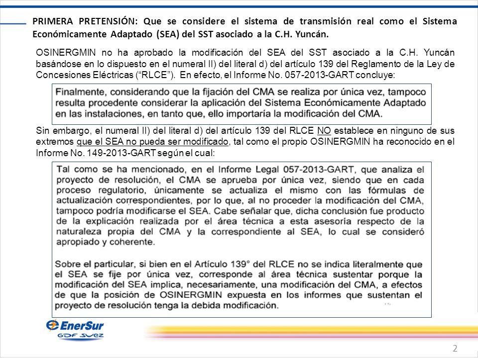 2 PRIMERA PRETENSIÓN: Que se considere el sistema de transmisión real como el Sistema Económicamente Adaptado (SEA) del SST asociado a la C.H. Yuncán.