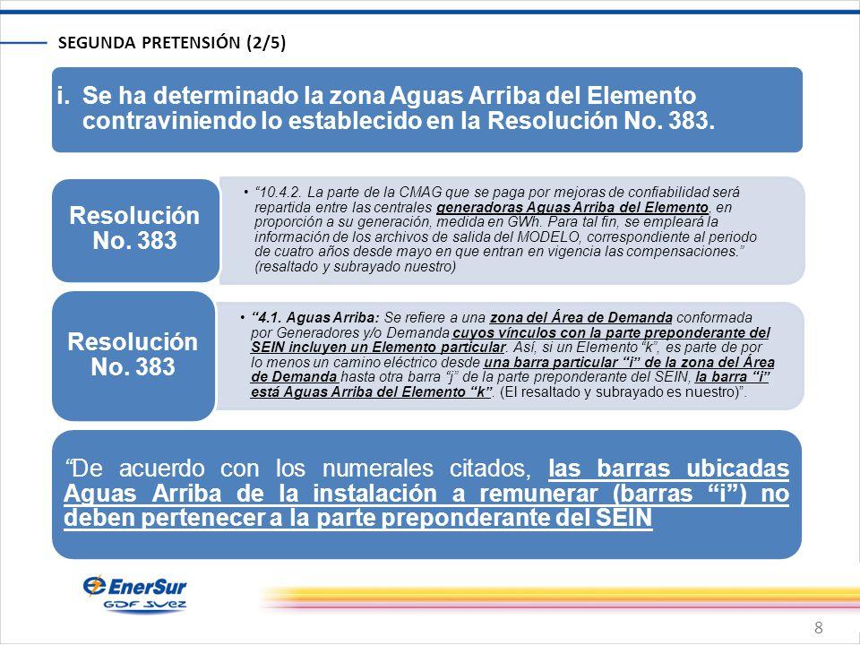 8 SEGUNDA PRETENSIÓN (2/5) i.Se ha determinado la zona Aguas Arriba del Elemento contraviniendo lo establecido en la Resolución No.