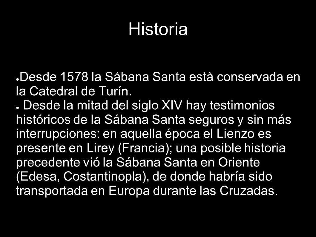 Historia Desde 1578 la Sábana Santa està conservada en la Catedral de Turín. Desde la mitad del siglo XIV hay testimonios históricos de la Sábana Sant