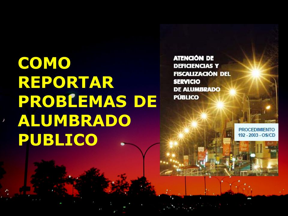 COMO REPORTAR PROBLEMAS DE ALUMBRADO PUBLICO