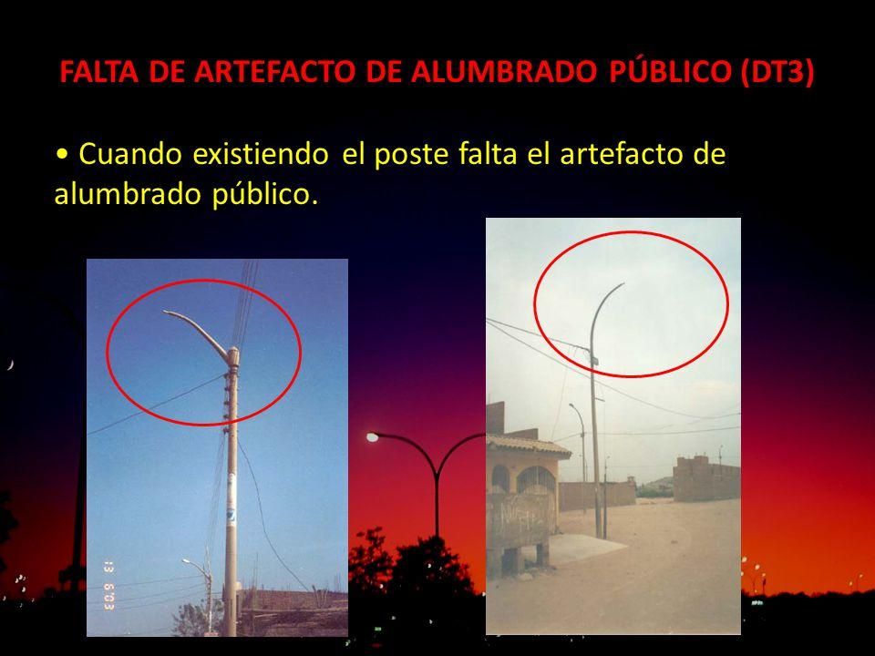 FALTA DE ARTEFACTO DE ALUMBRADO PÚBLICO (DT3) Cuando existiendo el poste falta el artefacto de alumbrado público.