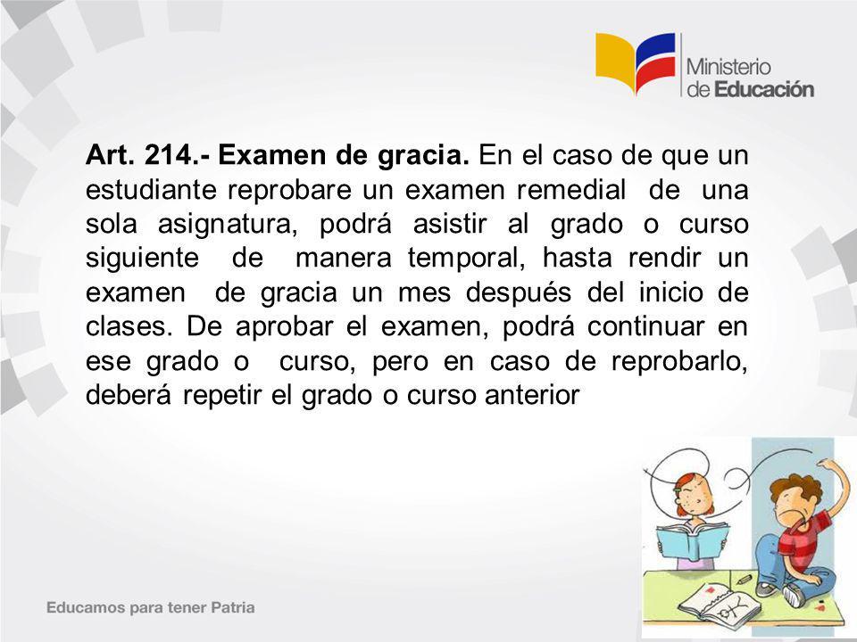Art.214.- Examen de gracia.
