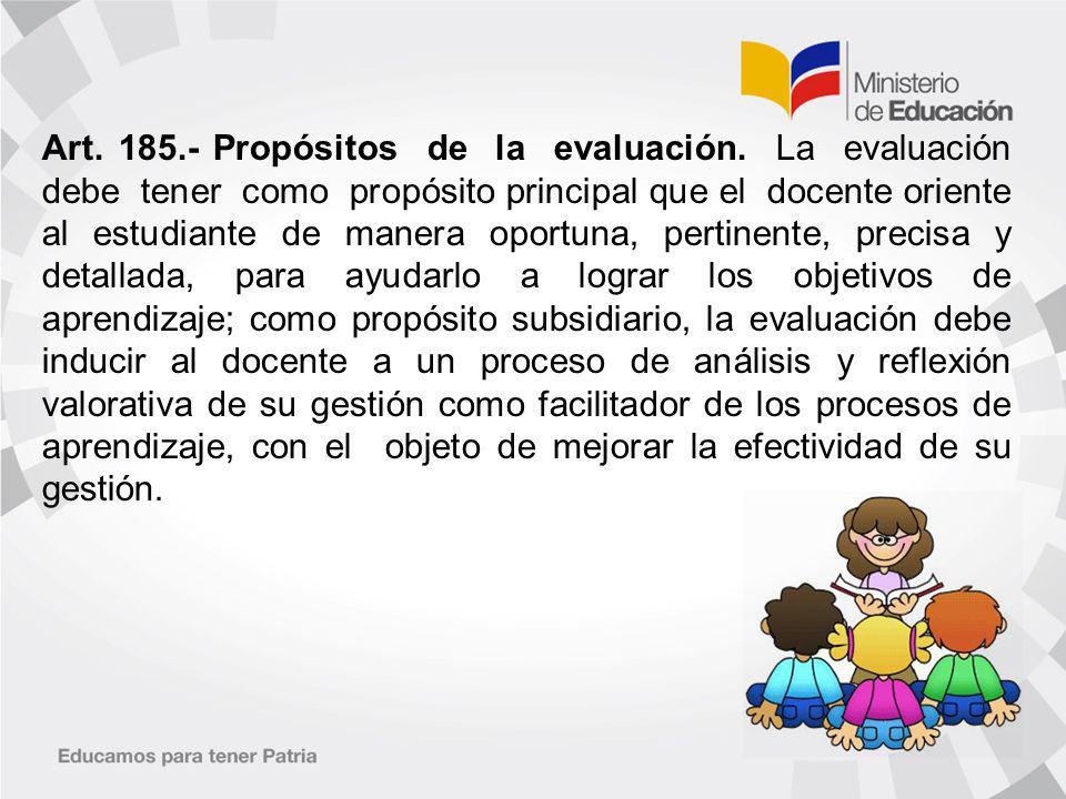 Art.185.- Propósitos de la evaluación.