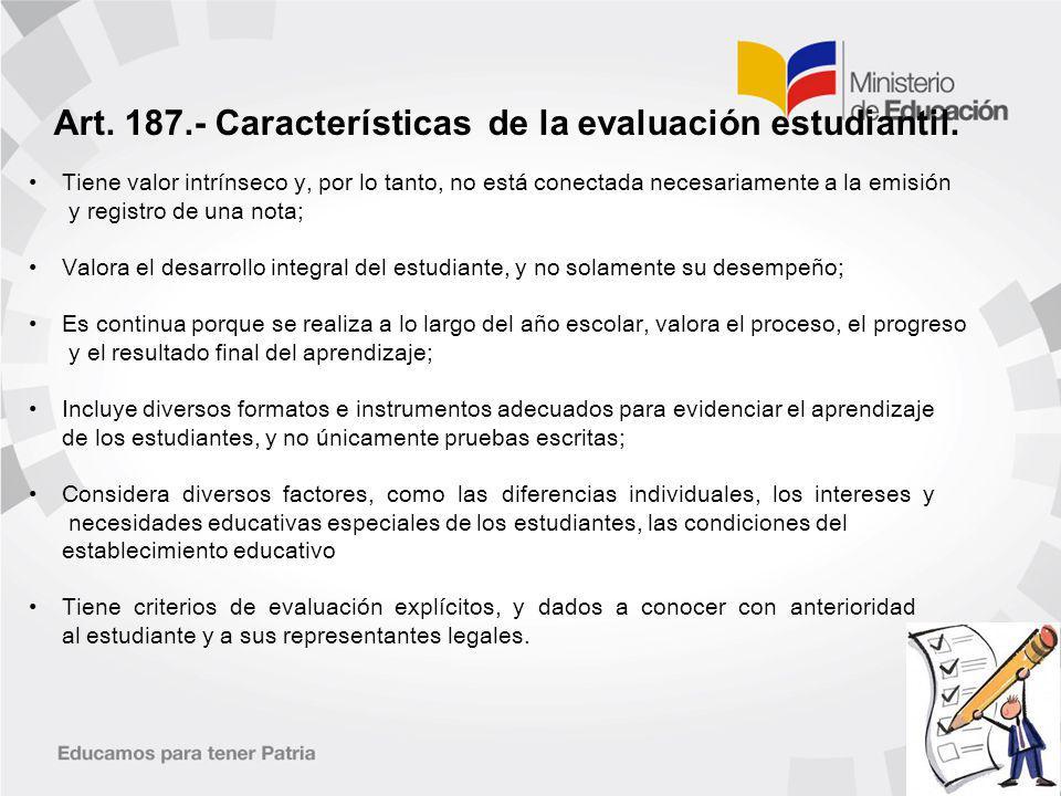 Art.187.- Características de la evaluación estudiantil.