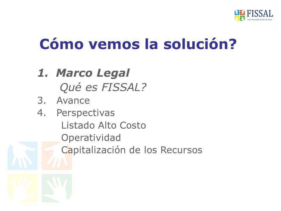 Ley Marco Aseguramiento Universal y el FISSAL Enfermedades de alto costo 1 mill.