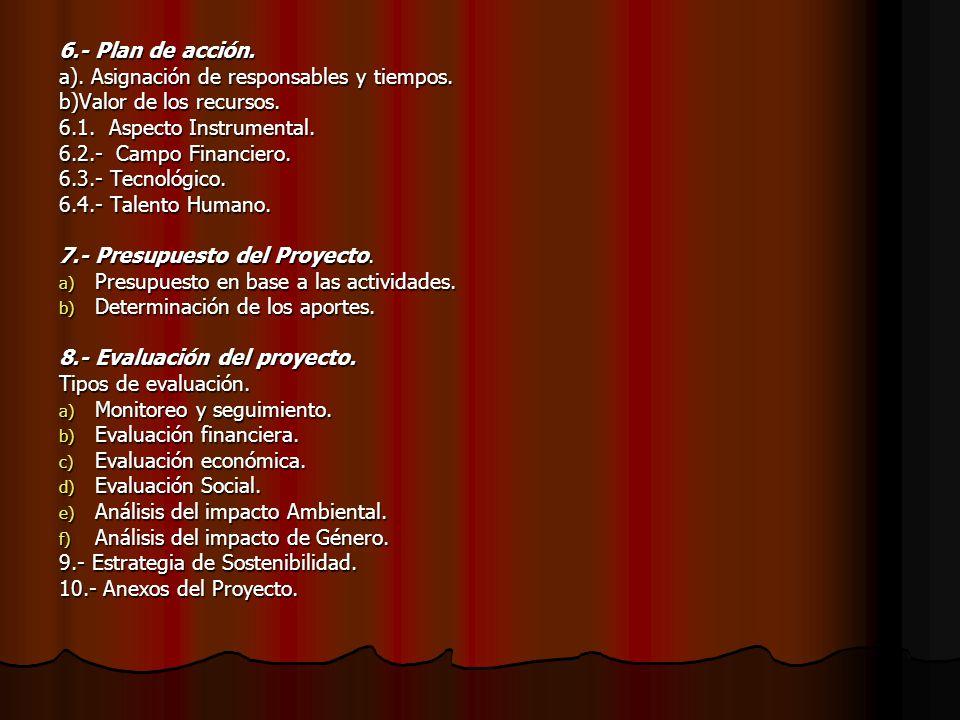6.- Plan de acción.a). Asignación de responsables y tiempos.