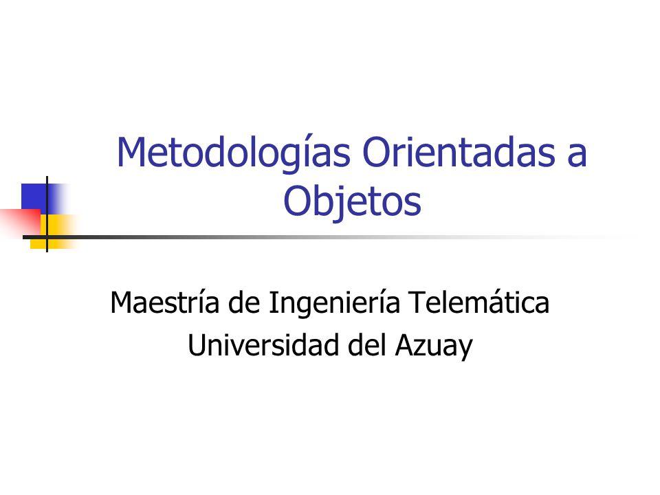 Metodologías Orientadas a Objetos Maestría de Ingeniería Telemática Universidad del Azuay