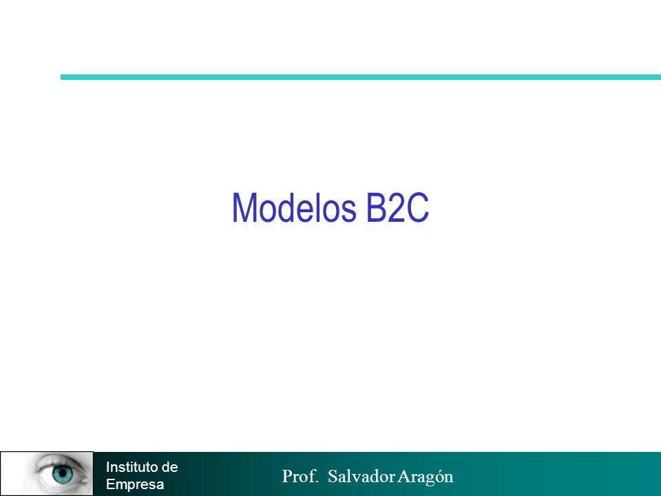Prof. Salvador Aragón Instituto de Empresa Modelos B2C
