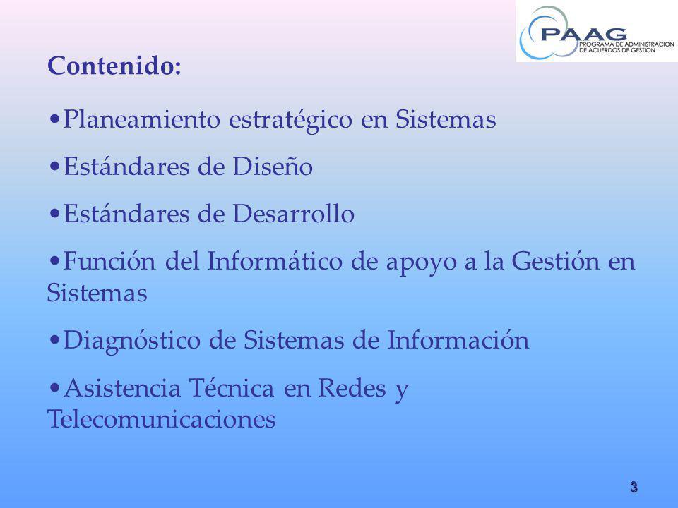 24 Diagnóstico de Sistemas de Información Plan de Sistemas de Información 2004 1.