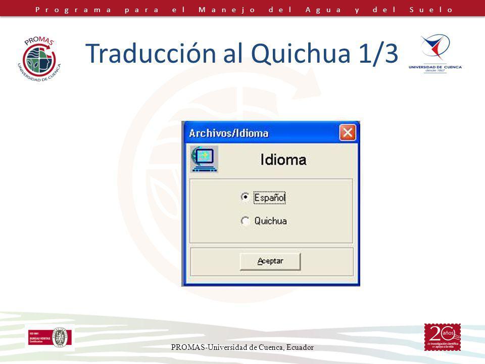 Programa para el Manejo del Agua y del Suelo Traducción al Quichua 1/3 PROMAS-Universidad de Cuenca, Ecuador