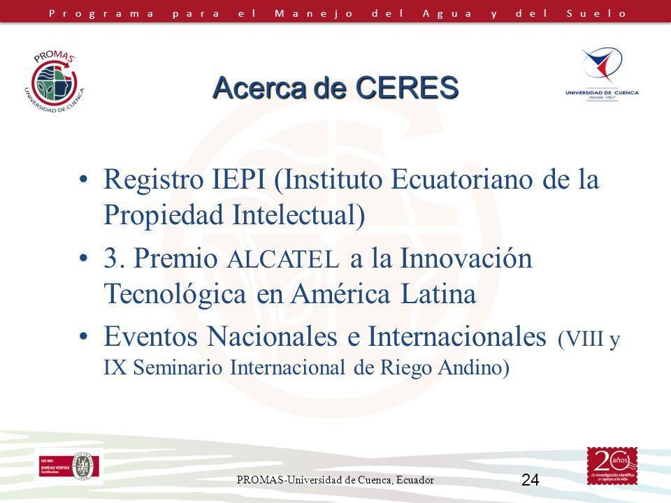 Programa para el Manejo del Agua y del Suelo PROMAS-Universidad de Cuenca, Ecuador 24 Acerca de CERES Registro IEPI (Instituto Ecuatoriano de la Propiedad Intelectual) 3.