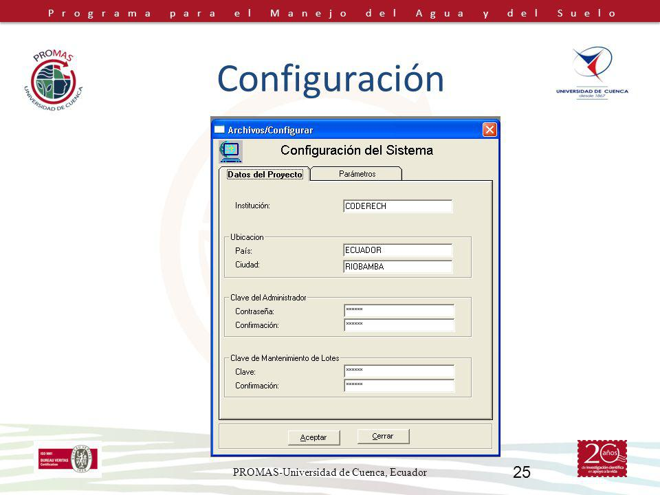 Programa para el Manejo del Agua y del Suelo PROMAS-Universidad de Cuenca, Ecuador 25 Configuración