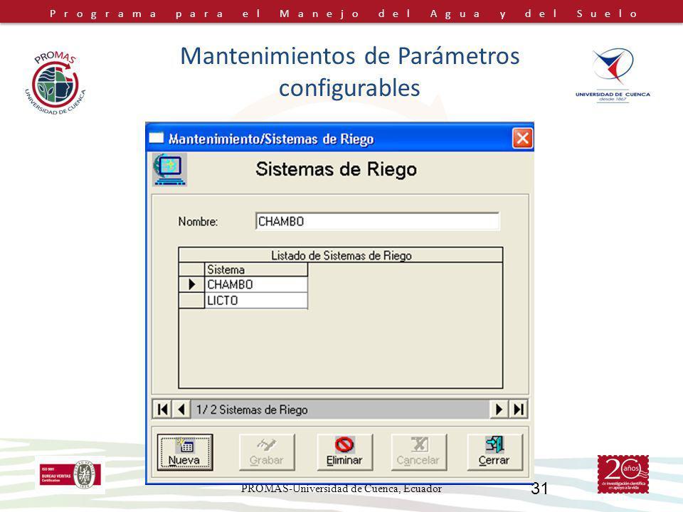 Programa para el Manejo del Agua y del Suelo PROMAS-Universidad de Cuenca, Ecuador 31 Mantenimientos de Parámetros configurables