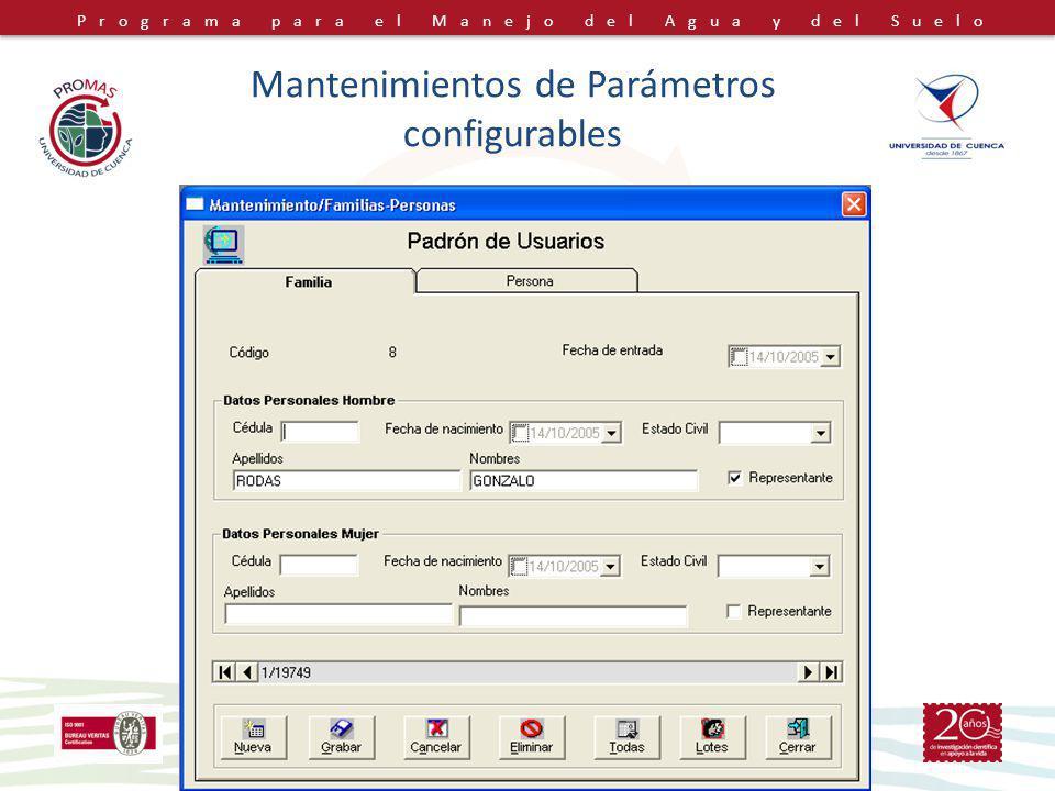 Programa para el Manejo del Agua y del Suelo PROMAS-Universidad de Cuenca, Ecuador 34 Mantenimientos de Parámetros configurables