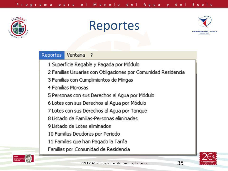 Programa para el Manejo del Agua y del Suelo PROMAS-Universidad de Cuenca, Ecuador 35 Reportes
