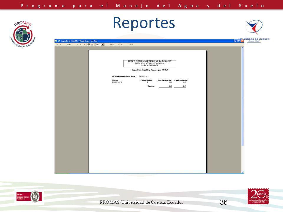 Programa para el Manejo del Agua y del Suelo PROMAS-Universidad de Cuenca, Ecuador 36 Reportes