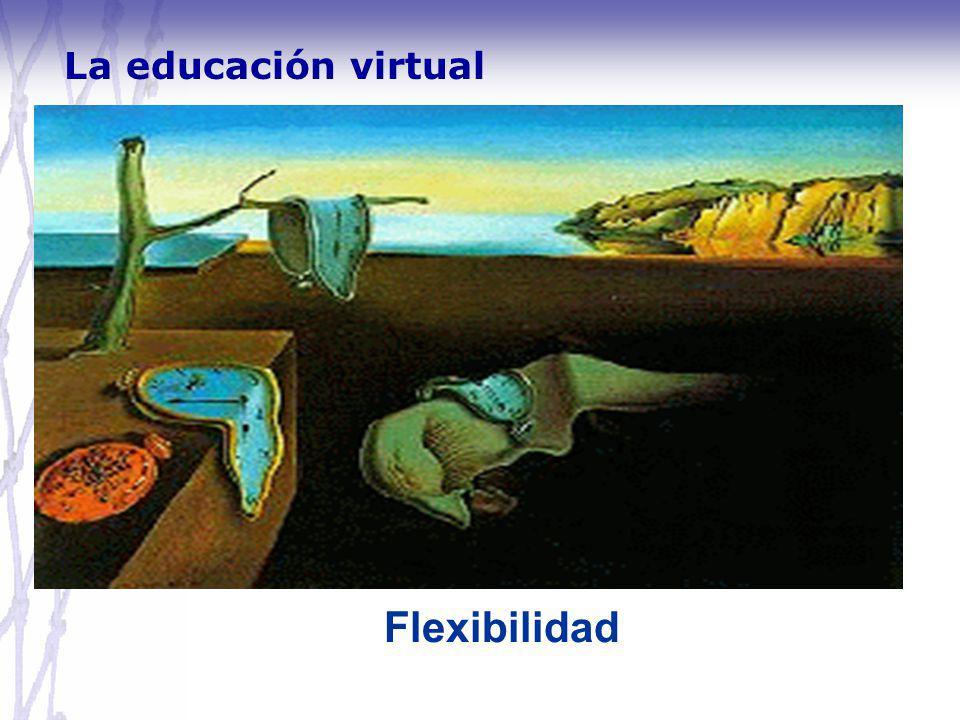 Flexibilidad La educación virtual