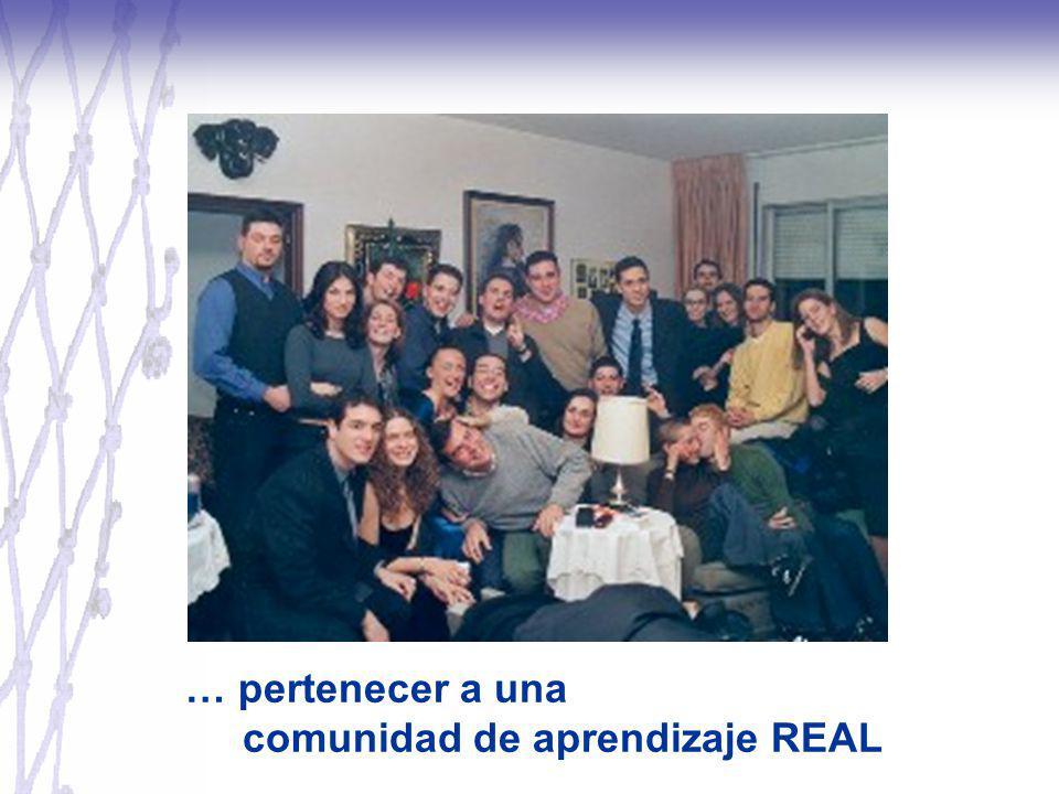 … pertenecer a una comunidad de aprendizaje REAL