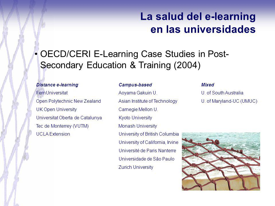 OECD/CERI E-Learning Case Studies in Post- Secondary Education & Training (2004) La salud del e-learning en las universidades Distance e-learning Campus-basedMixed FernUniversitatAoyama Gakuin U.U.