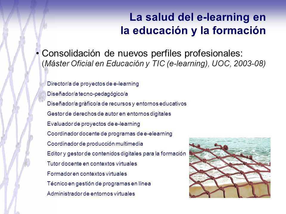 Consolidación de nuevos perfiles profesionales: (Máster Oficial en Educación y TIC (e-learning), UOC, 2003-08) La salud del e-learning en la educación