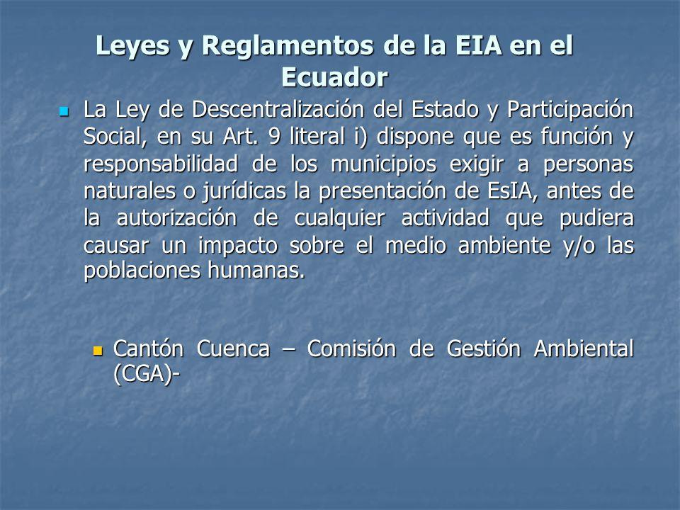 Leyes y Reglamentos de la EIA en el Ecuador La Ley de Descentralización del Estado y Participación Social, en su Art. 9 literal i) dispone que es func