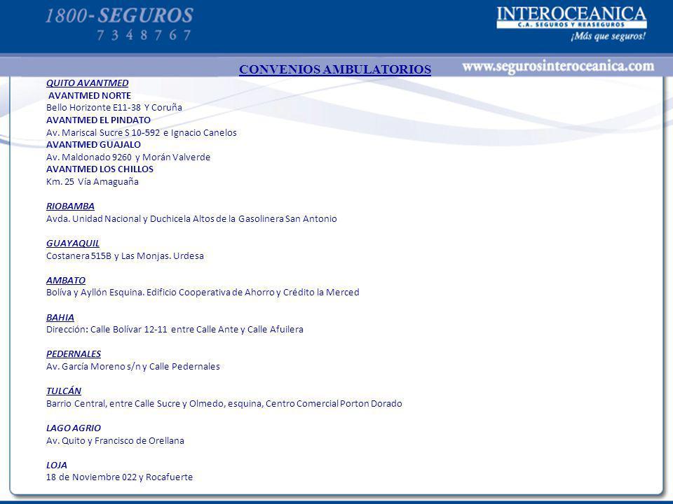CONVENIOS AMBULATORIOS QUITO AVANTMED AVANTMED NORTE Bello Horizonte E11-38 Y Coruña AVANTMED EL PINDATO Av. Mariscal Sucre S 10-592 e Ignacio Canelos