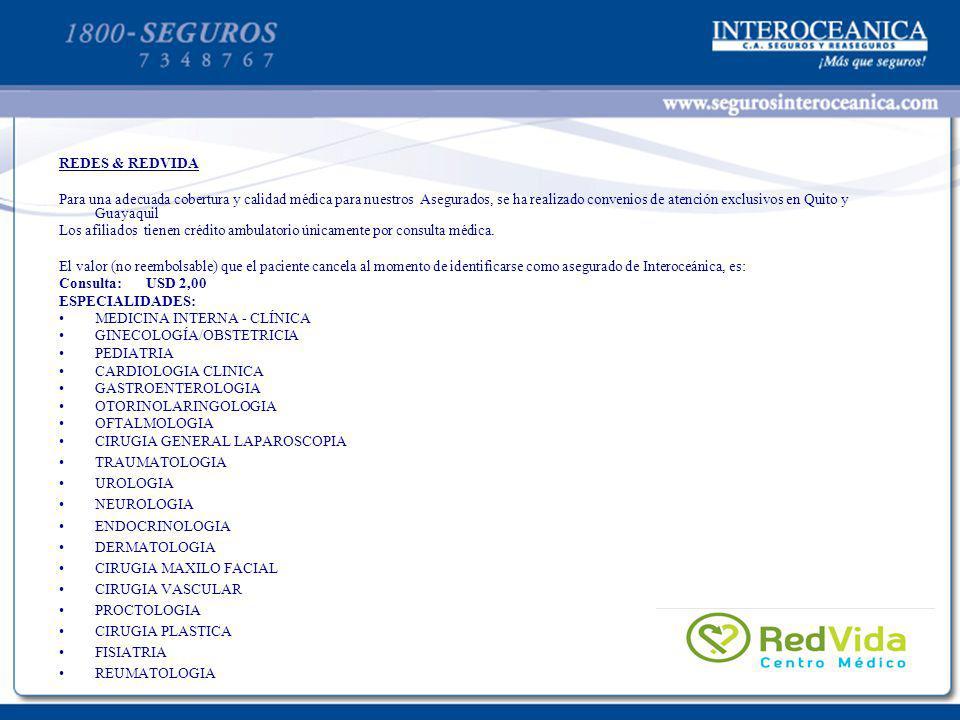 REDES & REDVIDA Para una adecuada cobertura y calidad médica para nuestros Asegurados, se ha realizado convenios de atención exclusivos en Quito y Gua