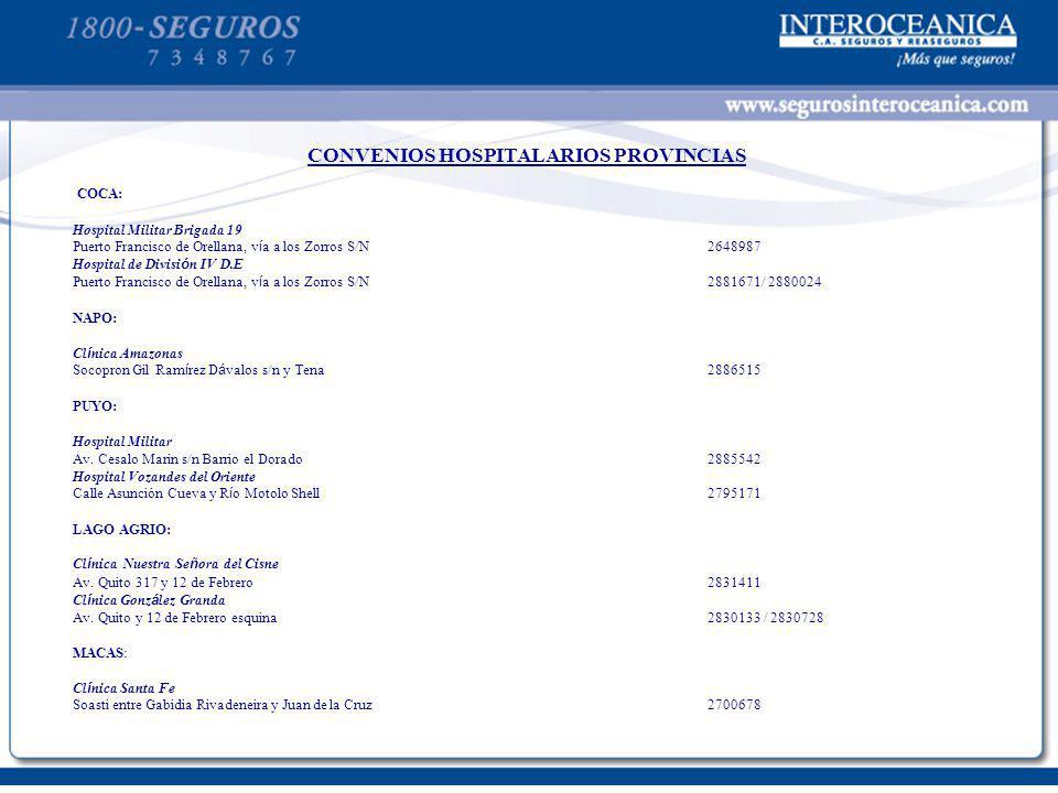 CONVENIOS HOSPITALARIOS PROVINCIAS COCA: Hospital Militar Brigada 19 Puerto Francisco de Orellana, vía a los Zorros S/N2648987 Hospital de División IV