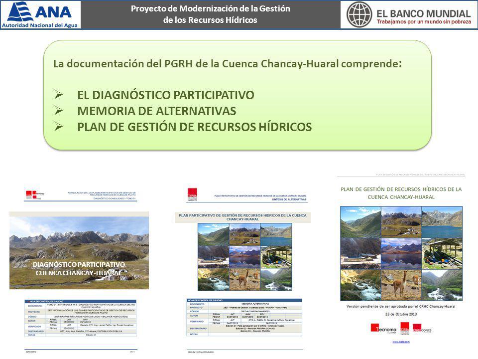 Proyecto de Modernización de la Gestión de los Recursos Hídricos DIAGNÓSTICO PARTICIPATIVO CUENCA CHANCAY-HUARAL La documentación del PGRH de la Cuenc