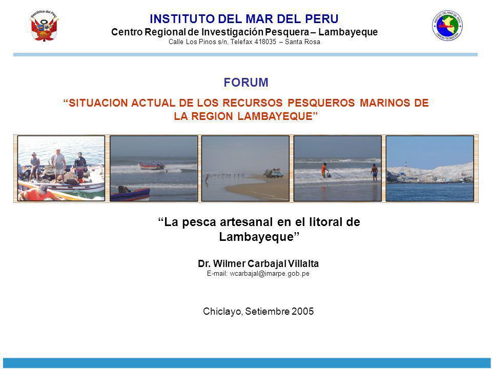 FORUM SITUACION ACTUAL DE LOS RECURSOS PESQUEROS MARINOS DE LA REGION LAMBAYEQUE Dr.